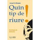 QUIN TIP DE RIURE!!!